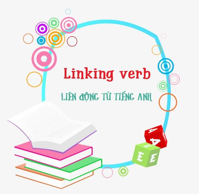 ngu phap tieng anh linking verb