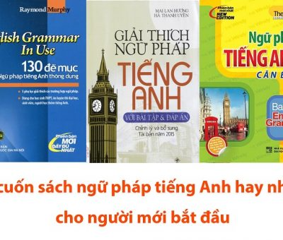 7 cuốn sách ngữ pháp tiếng Anh hay nhất cho người mới bắt đầu